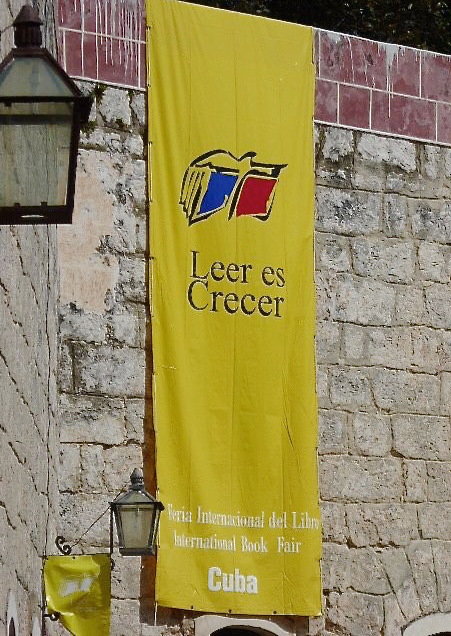 The banner on historic walls of La Cabaña reads 'Leer es Crecer,' 'To Read is To Grow,' a motto that helps explain the country's 99.8 percent literacy rate.